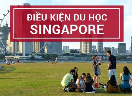 Du học Singapore cần gì – tổng hợp điều kiện du học Singapore